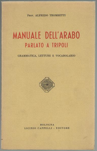 manuale-dell-arabo-parlato-tripoli-grammatica-letture-afaf7b65-30ea-4082-84b0-8ee62b74a5ad