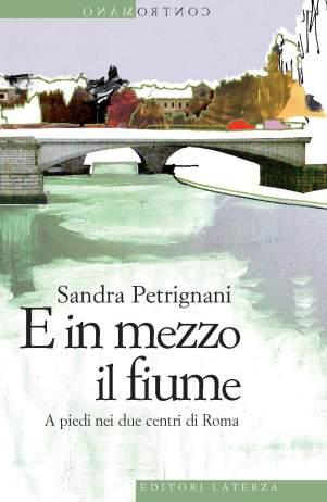 e-in-mezzo-il-fiume-a-piedi-nei-due-centri-di-roma-sandra-petrignani