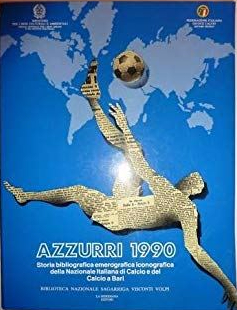 azzurri 1990. storia bibliografica, emerografica, iconografica della nazionale italiana di calcio